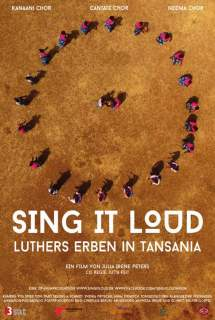 Sing it loud - Luthers Erben in Tansania ~ 2017