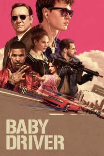Baby Driver ~ 2017