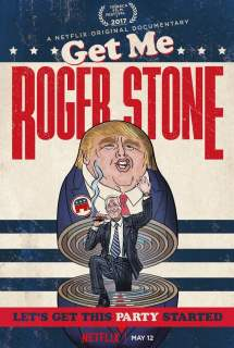 Get Me Roger Stone ~ 2017