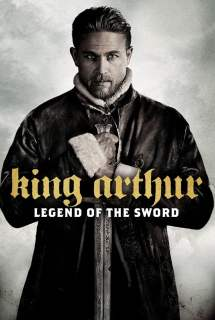 King Arthur: Legend of the Sword ~ 2017