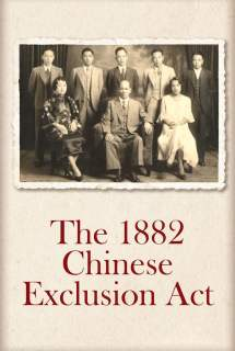 The Chinese Exclusion Act ~ 2017