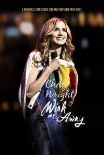 Chely Wright: Wish Me Away ~ 2011
