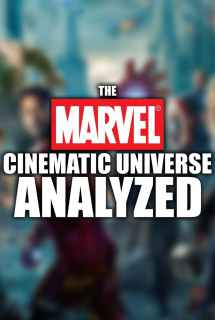 The Marvel Cinematic Universe Analyzed ~ 2017