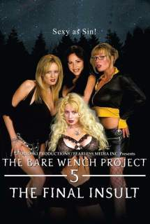 The Bare Wench Project 5: The Final Insult ~ 2015