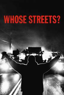 Whose Streets? ~ 2017