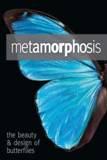 Metamorphosis: The Design and Beauty of Butterflies ~ 2011