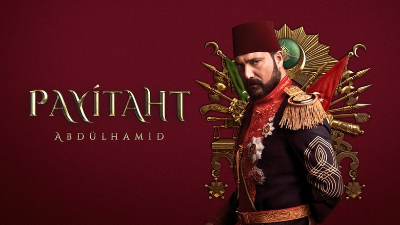 Watch Payitaht Abdulhamid HD Free TV Show