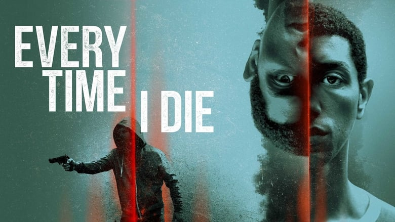 Watch Every Time I Die Full Movie HD Online Free
