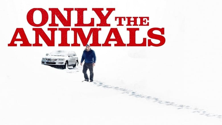 Watch Only The Animals Full Movie HD Online Free