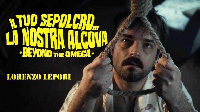 Watch Il Tuo Sepolcro... La Nostra Alcova - Beyond The Omega Full Movie HD Online Free