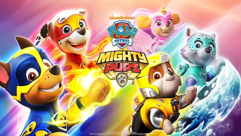 Watch Paw Patrol: Mighty Pups Full Movie HD Online Free