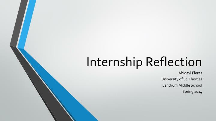PPT - Internship Reflection PowerPoint Presentation - ID1557700