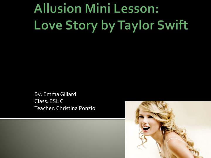 PPT - Allusion Mini Lesson  Love Story by Taylor Swift PowerPoint
