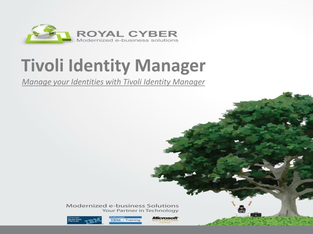Ibm Tivoli Access Manager Tutorial Ppt Tivoli Identity Manager Manage Your Identities With Tivoli