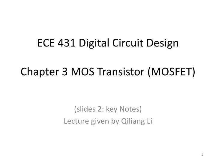 PPT - ECE 431 Digital Circuit Design Chapter 3 MOS Transistor - mos transistor