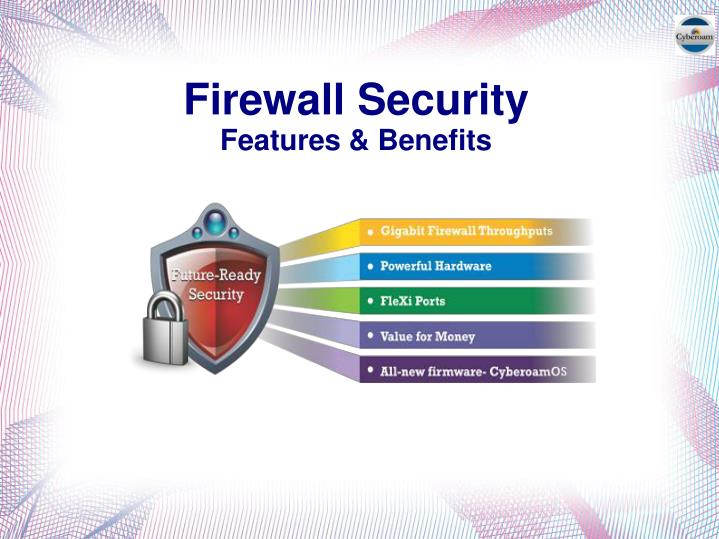 PPT - Firewalls Security \u2013 Features and Benefits PowerPoint