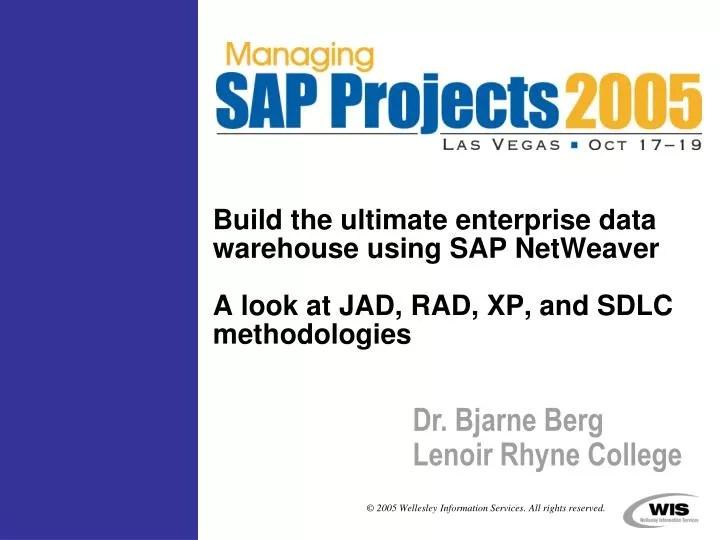 PPT - Build the ultimate enterprise data warehouse using SAP