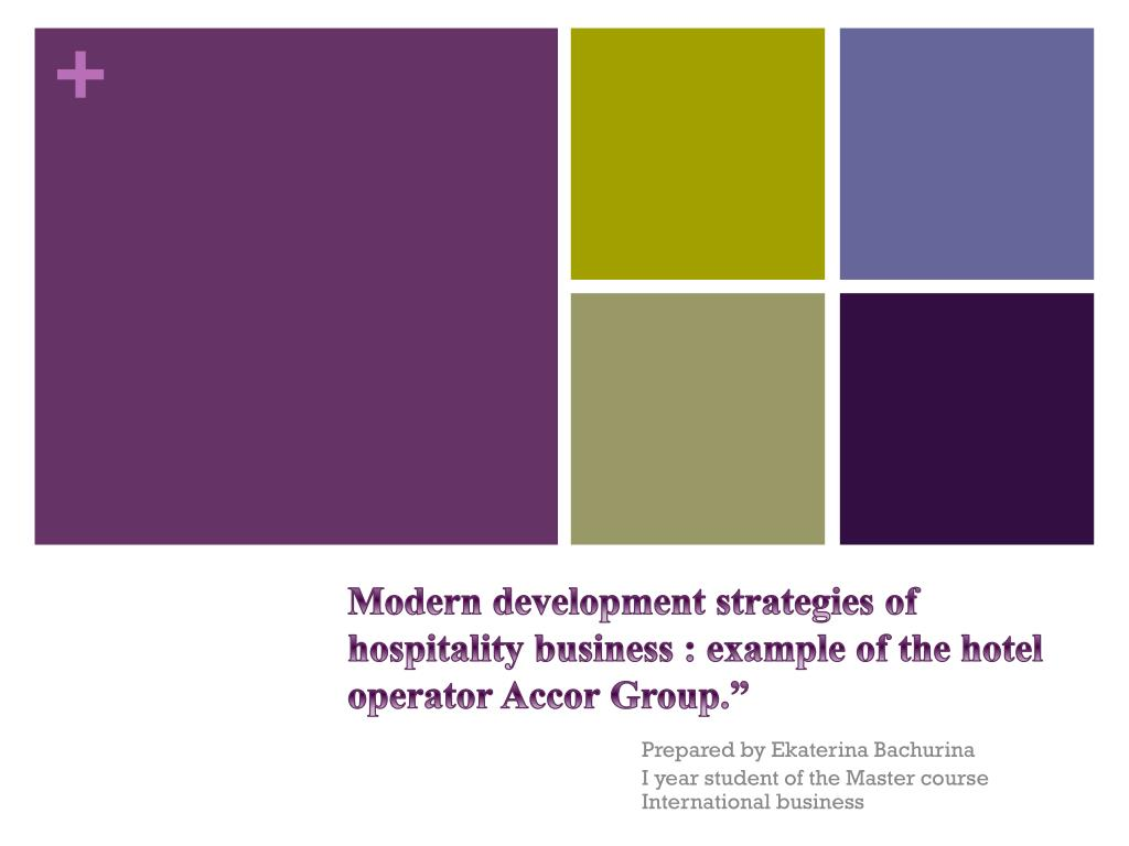 Accor Group Ppt Modern Development Strategies Of Hospitality Business