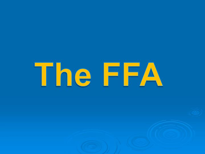 PPT - The FFA PowerPoint Presentation - ID1776783