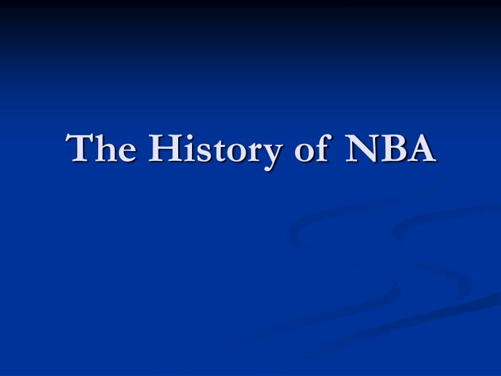 PPT - The History of NBA PowerPoint Presentation - ID1779036