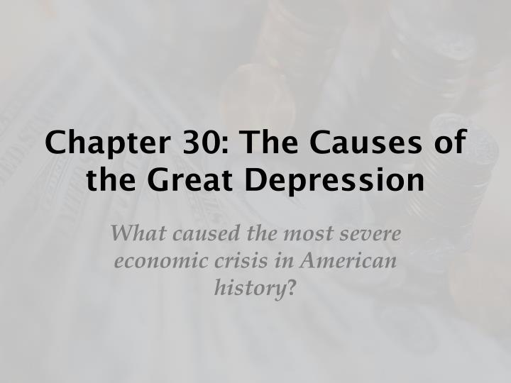 PPT - Chapter 30 The Causes of the Great Depression PowerPoint