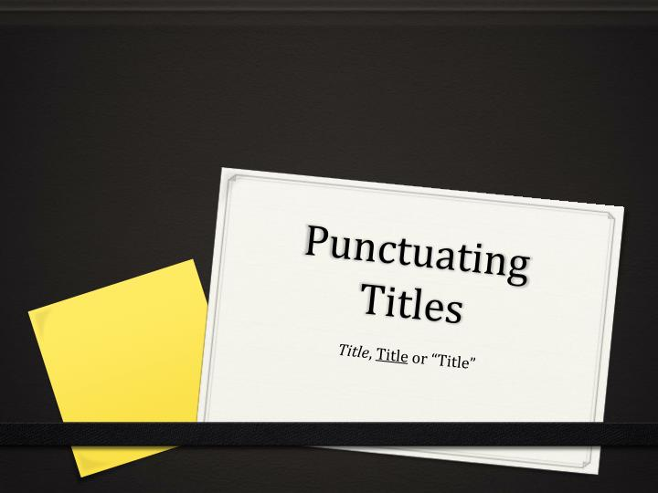 PPT - Punctuating Titles PowerPoint Presentation - ID1842892