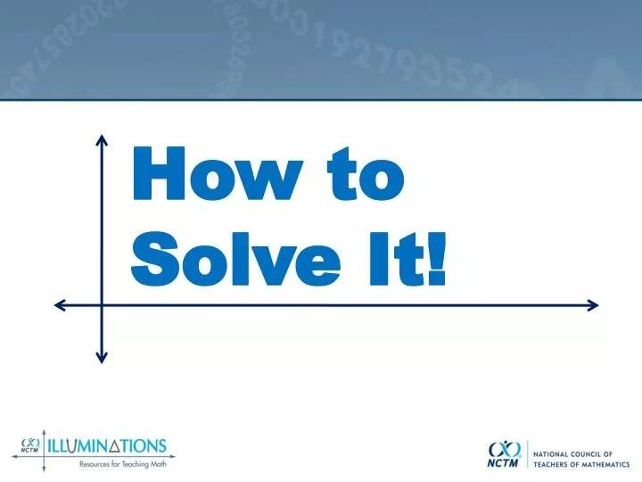 George polya problem solving strategies ppt  STAY-FIVEGQ