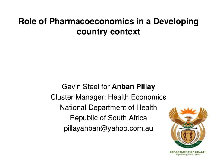 PPT - Role of Pharmacoeconomics in a Developing country context