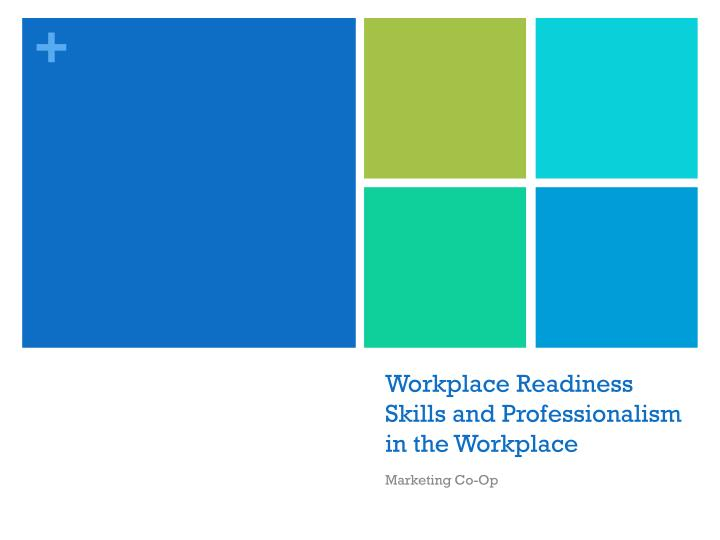 PPT - Workplace Readiness Skills and Professionalism in the