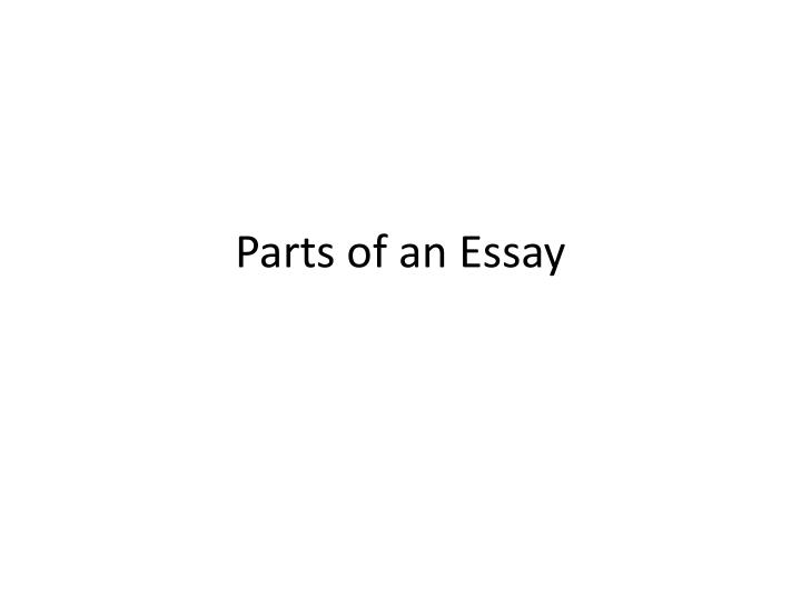 PPT - Parts of an Essay PowerPoint Presentation - ID1969223 - parts of an essay