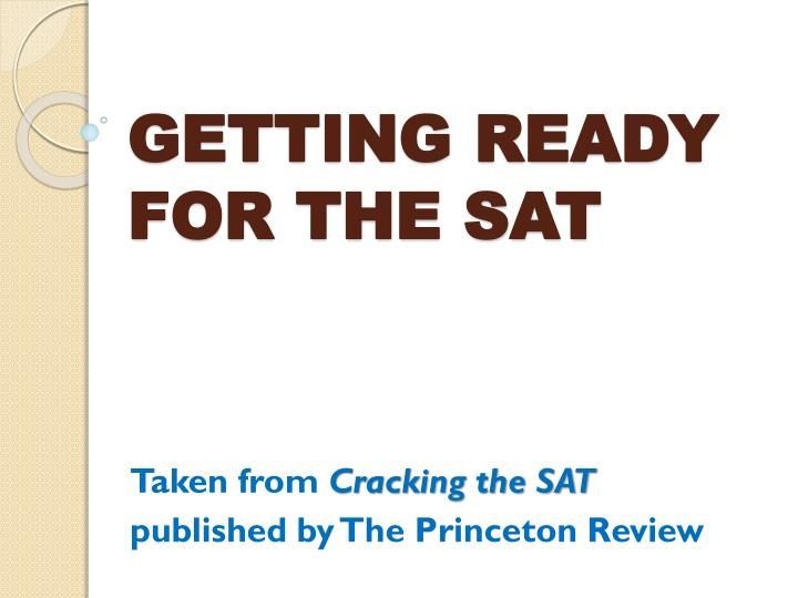 PPT - GETTING READY FOR THE SAT PowerPoint Presentation - ID2048573