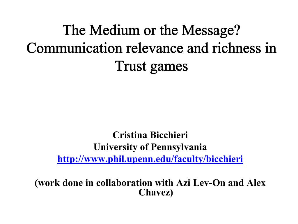 Bicchieri Cristina Ppt The Medium Or The Message Communication Relevance And