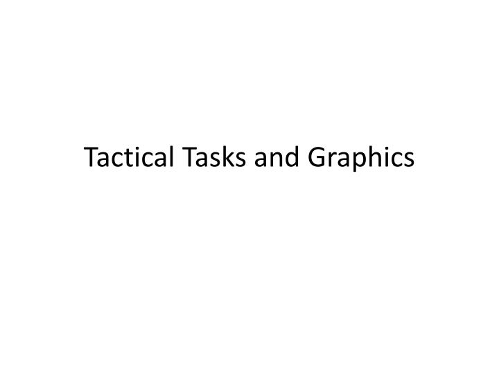 PPT - Tactical Tasks and Graphics PowerPoint Presentation - ID2094360 - troop to task example