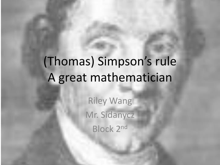 PPT - (Thomas) Simpson\u0027s rule A great mathematician PowerPoint