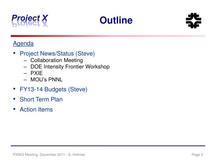 PPT - Project X Project Status Steve Holmes Project X Working Group - collaboration meeting agenda