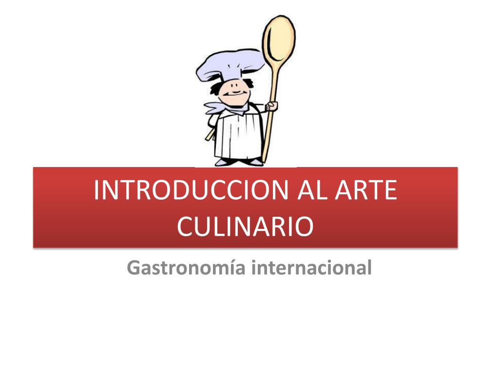 Arte Culinario Wallpaper Ppt Introduccion Al Arte Culinario Powerpoint Presentation Id