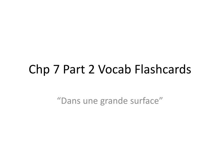 PPT - Chp 7 Part 2 Vocab Flashcards PowerPoint Presentation - ID2280683