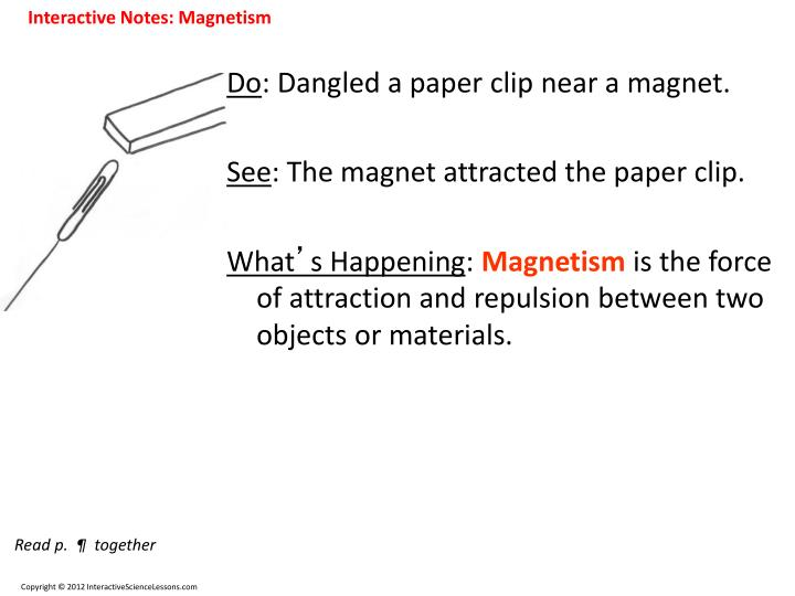 PPT - Do  Dangled a paper clip near a magnet See  The magnet