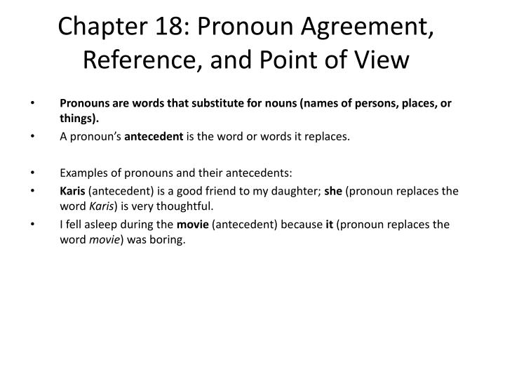 PPT - Chapter 18 Pronoun Agreement, Reference, and Point of View