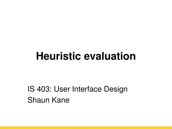 PPT - Heuristic evaluation PowerPoint Presentation - ID2466516