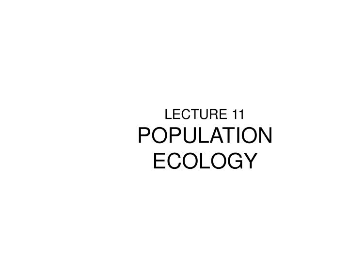 PPT - LECTURE 11 POPULATION ECOLOGY PowerPoint Presentation - ID2478015