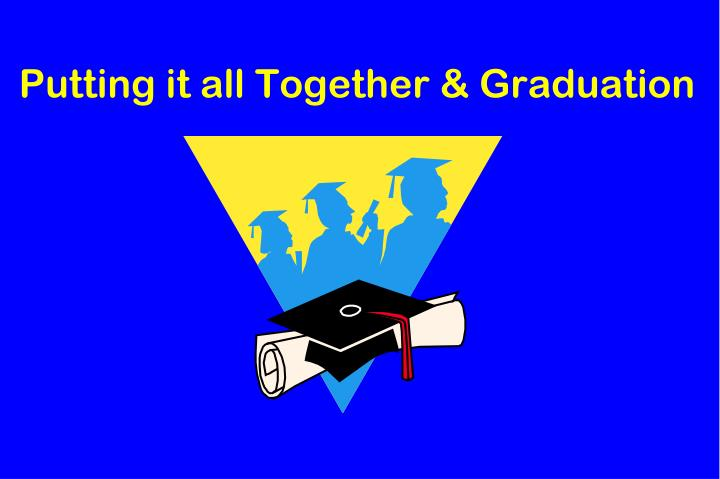 PPT - Putting it all Together amp; Graduation PowerPoint - graduation powerpoint