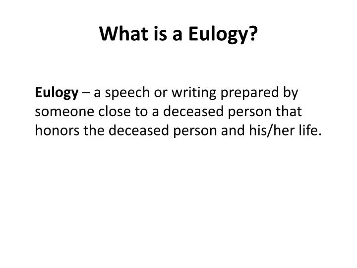 PPT - What is a Eulogy? PowerPoint Presentation - ID2498721
