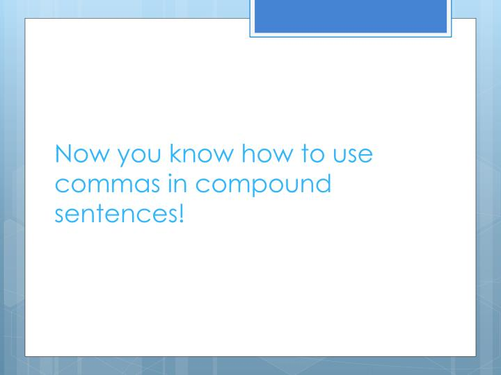 when to use commas in a sentence