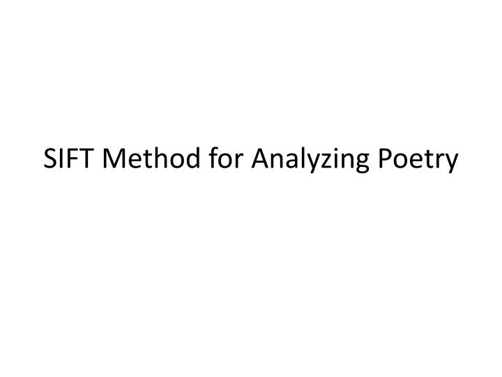 PPT - SIFT Method for Analyzing Poetry PowerPoint Presentation - ID - poetry powerpoint