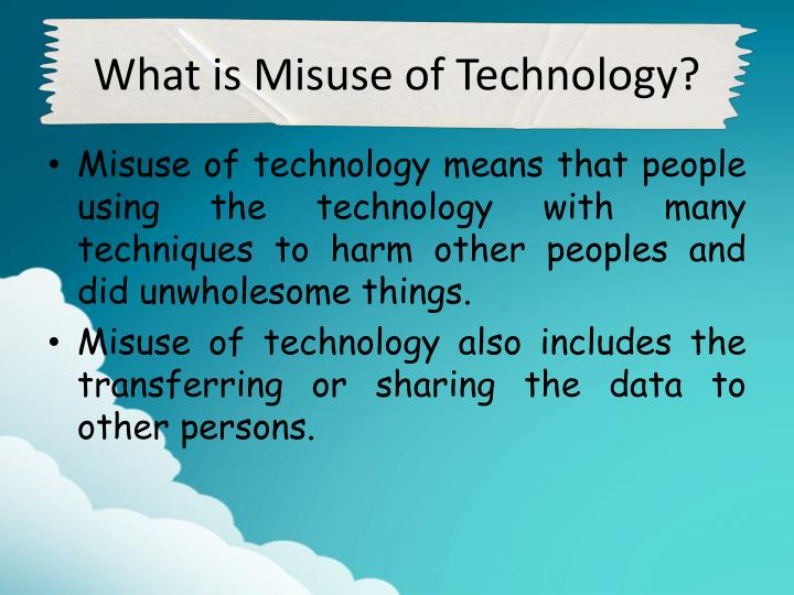 PPT - The Misuse of Technology PowerPoint Presentation - ID2612696