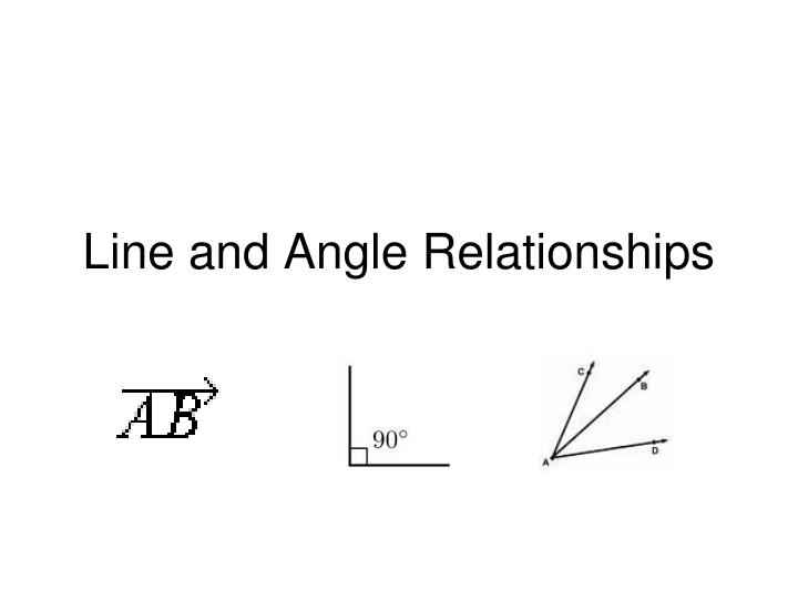 PPT - Line and Angle Relationships PowerPoint Presentation - ID2616375