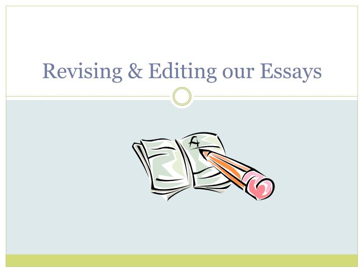 PPT - Revising  Editing our Essays PowerPoint Presentation - ID2631836