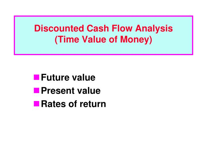 PPT - Discounted Cash Flow Analysis (Time Value of Money) PowerPoint