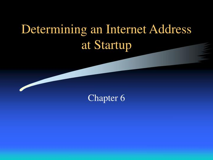 PPT - Determining an Internet Address at Startup PowerPoint